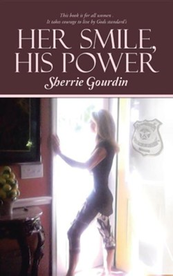 Her Smile, His Power  -     By: Sherrie Gourdin