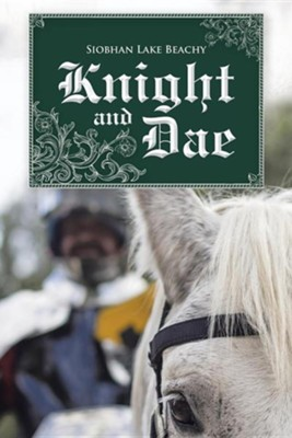 Knight and Dae  -     By: Siobhan Lake Beachy