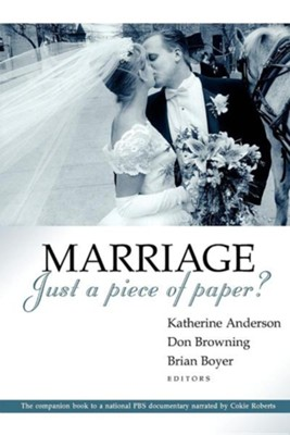 Marriage - Just a Piece of Paper?  -     Edited By: Katherine Anderson, Don Browning, Brian Boyer     By: Katherine Anderson(ED.), And Browning, Don S.(ED.) & Brian Boyer(ED.)