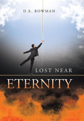 Lost Near Eternity  -     By: D.E. Bowman