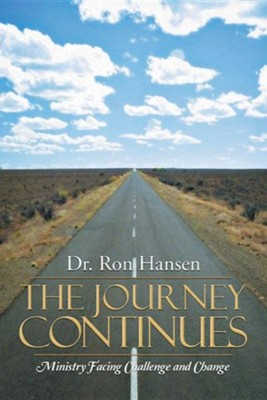 The Journey Continues: Ministry Facing Challenge and Change  -     By: Ron Hansen
