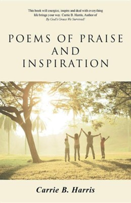 Poems of Praise and Inspiration  -     By: Carrie B. Harris