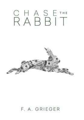 Chase the Rabbit  -     By: F.A. Grieger