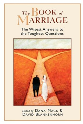 The Book of Marriage: The Wisest Answers to the Toughest Questions  -     By: David Blankenhorn