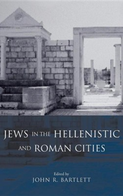 Jews in the Hellenistic and Roman Cities  -