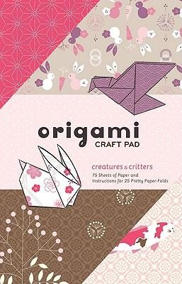 Origami Craft Pad: Creatures and Critters  -     By: Randy Stratton