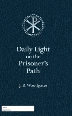 Daily Light on the Prisoner's Path  -     By: J.R. Woodgates
