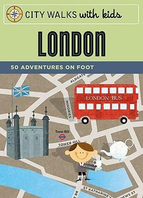 City Walks with Kids: London: 50 Adventures on Foot  -     By: Emily Laurence Baker     Illustrated By: Steve Mack