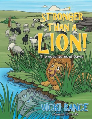 Stronger Than a Lion!: The Adventures of David  -     By: Vicki Rance