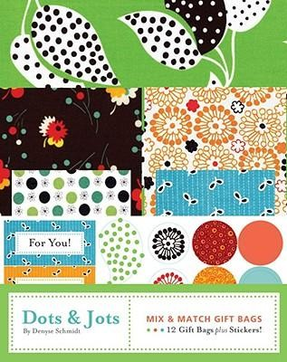 Dots and Jots: Mix and Match Gift Bags  -     By: Denyse Schmidt