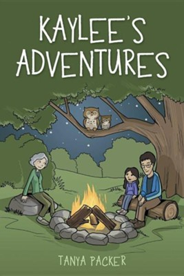 Kaylee's Adventures  -     By: Tanya Packer
