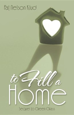 To Fill a Home  -     By: Pat Nelson Klud