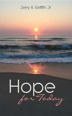 Hope for Today  -     By: Jerry R. Griffith Jr.