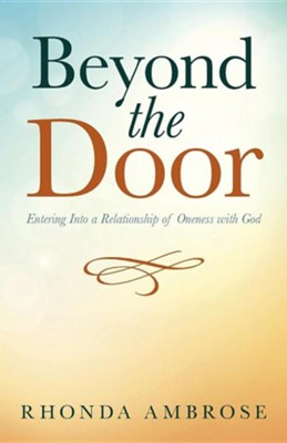 Beyond the Door: Entering Into a Relationship of Oneness with God  -     By: Rhonda Ambrose