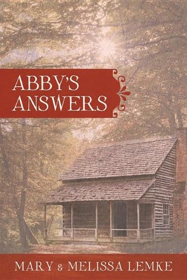 Abby's Answers  -     By: Mary Lemke, Melissa Lemke
