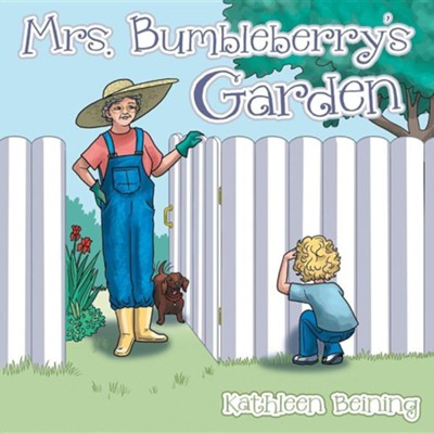Mrs. Bumbleberry's Garden  -     By: Kathleen Beining