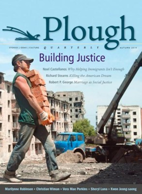 Plough Quarterly No. 2: Building Justice  -     By: Emmy Barth