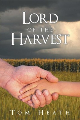 Lord of the Harvest  -     By: Tom Heath