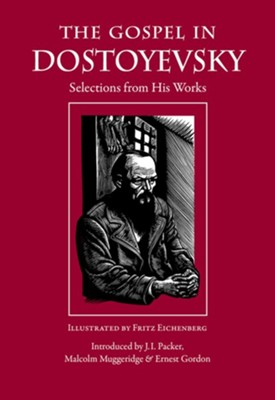 The Gospel in Dostoyevsky: Selections from His Works  -     By: Fyodor Dostoyevsky