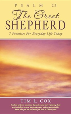 Psalm 23 the Great Shepherd: 7 Promises for Everyday Life Today  -     By: Tim L. Cox