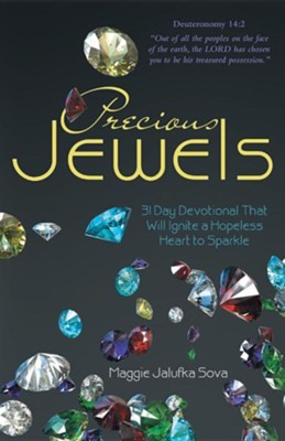 Precious Jewels: 31 Day Devotional That Will Ignite a Hopeless Heart to Sparkle  -     By: Maggie Jalufka Sova