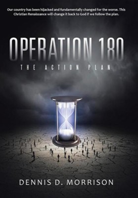 Operation 180: The Action Plan  -     By: Dennis D. Morrison
