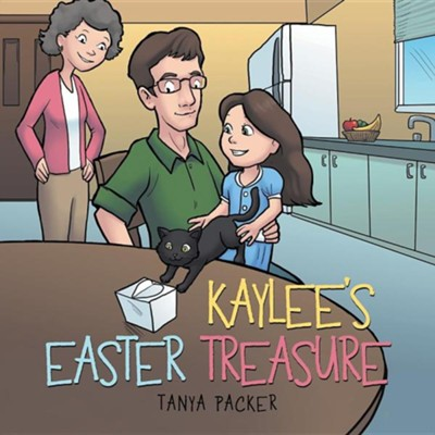 Kaylee's Easter Treasure  -     By: Tanya Packer