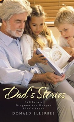 Dad's Stories  -     By: Donald Ellerbee