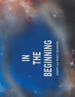 In the Beginning  -     By: Joseph Scarano, Nancy Scarano