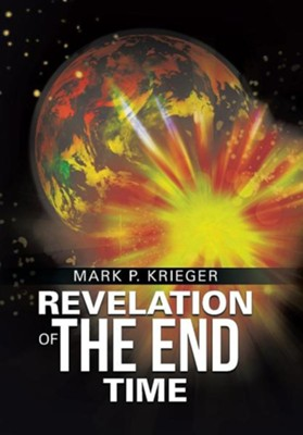 Revelation of the End Time  -     By: Mark P. Krieger