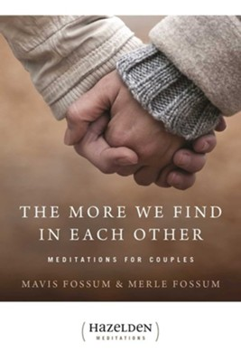 The More We Find in Each Other: Meditations for Couples  -     By: Mavis Fossum, Merle Fossum