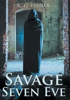 Savage Seven Eve  -     By: R.C. Fisher
