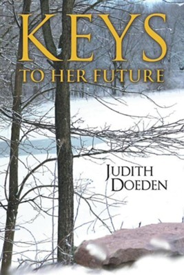 Keys to Her Future  -     By: Judith Doeden