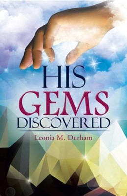 His Gems Discovered  -     By: Leonia M. Durham