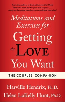 Couples Companion: Meditations & Exercises for Getting the Love You Want: A Workbook for CouplesOriginal Edition  -     By: Harville Hendrix