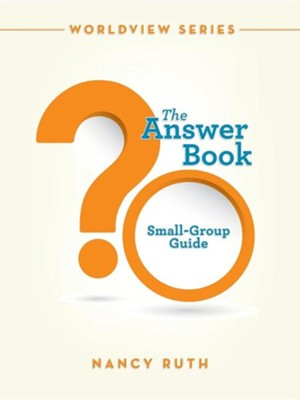 The Answer Book: Small-Group Guide  -     By: Nancy Ruth
