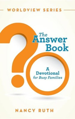 The Answer Book: A Devotional for Busy Families  -     By: Nancy Ruth