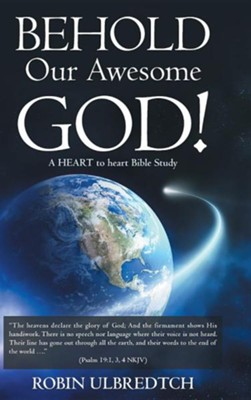 Behold Our Awesome God!: A Heart to Heart Bible Study  -     By: Robin Ulbredtch