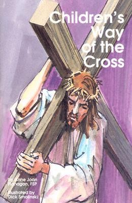Childrens Way of Cross  -     By: Anne Joan Flanagan     Illustrated By: Dick Smolinski