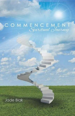 Commencement: Spiritual Journey  -     By: Jade Blak