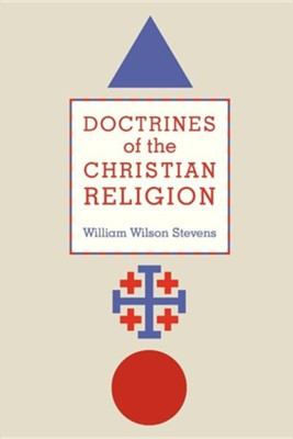 Doctrines of the Christian Religion  -     By: William Wilson Stevens