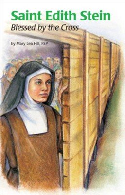 Saint Edith Stein: Blessed by the Cross  -     By: Mary Lea Hill FSP