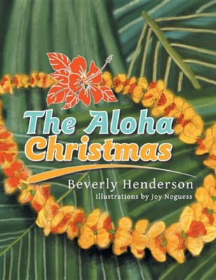 The Aloha Christmas  -     By: Beverly Henderson
