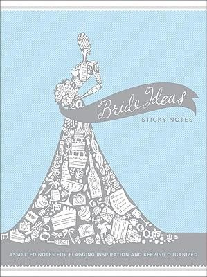 Bride Ideas Sticky Notes  -     By: Chronicle Books