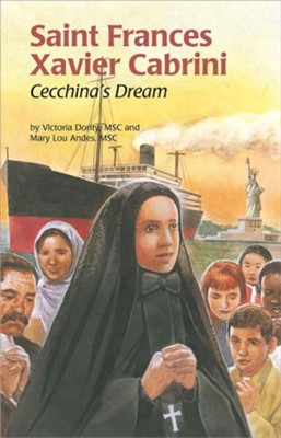 Saint Frances Xavier Cabrini: Cecchina's Dream  -     By: Victoria Dority, Mary Lou Andes     Illustrated By: Barbara Kiwak