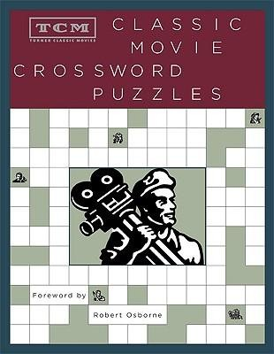 TCM Classic Movie Crossword puzzles  -     By: Robert Osborne