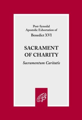Sacrament of Charity  -     By: Pope Benedict XVI
