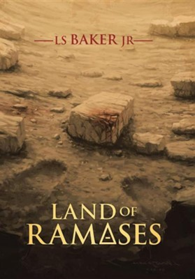 Land of Rameses  -     By: L.S. Baker Jr.