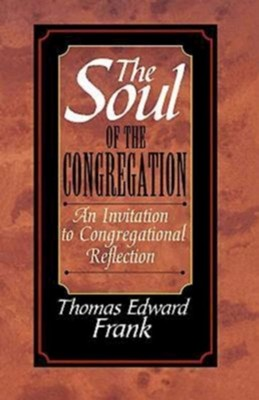 The Soul of the Congregation   -     By: Thomas Edward Frank