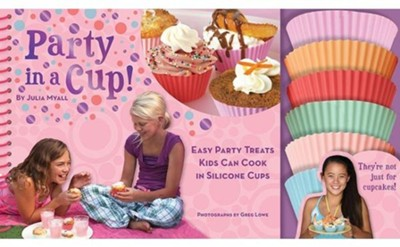 Party in a Cup!: Easy Party Treats Kids Can Cook in Silicone Cups [With Silicone Cups]  -     By: Julia Myall, Greg Lowe